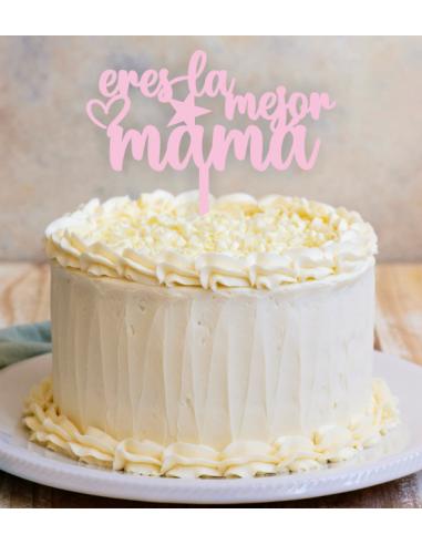 Topper tarta Eres la Mejor Mamá